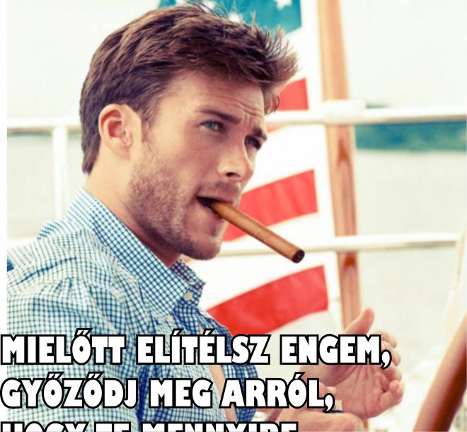 MIELŐTT ELÍTÉLSZ ENGEM...