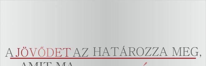 A JÖVŐDET EZ HATÁROZZA MEG!!!