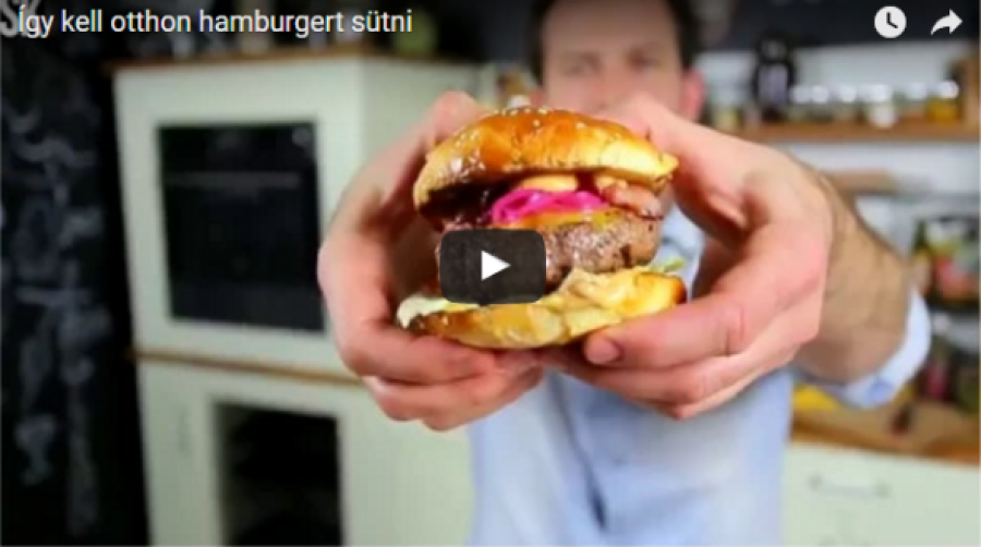 A világ legjobb hamburgere, amit te is meg tudsz csinálni!
